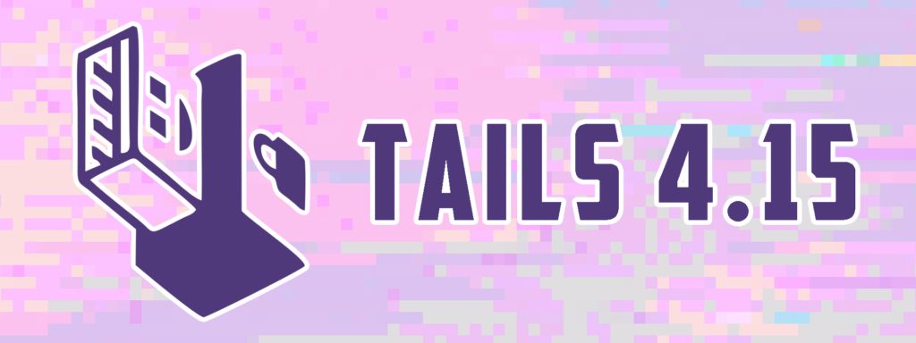 Tails 4.15 release